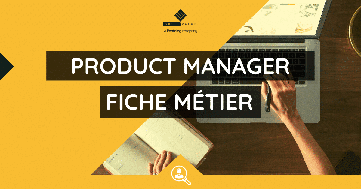 product-manager-fiche-metier-le-role