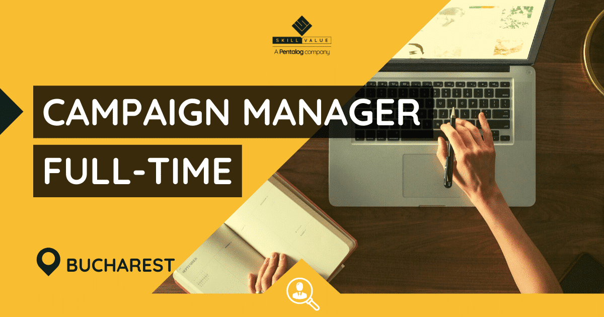 Campaign Manager with French / Spanish – Full-time Job in Bucharest