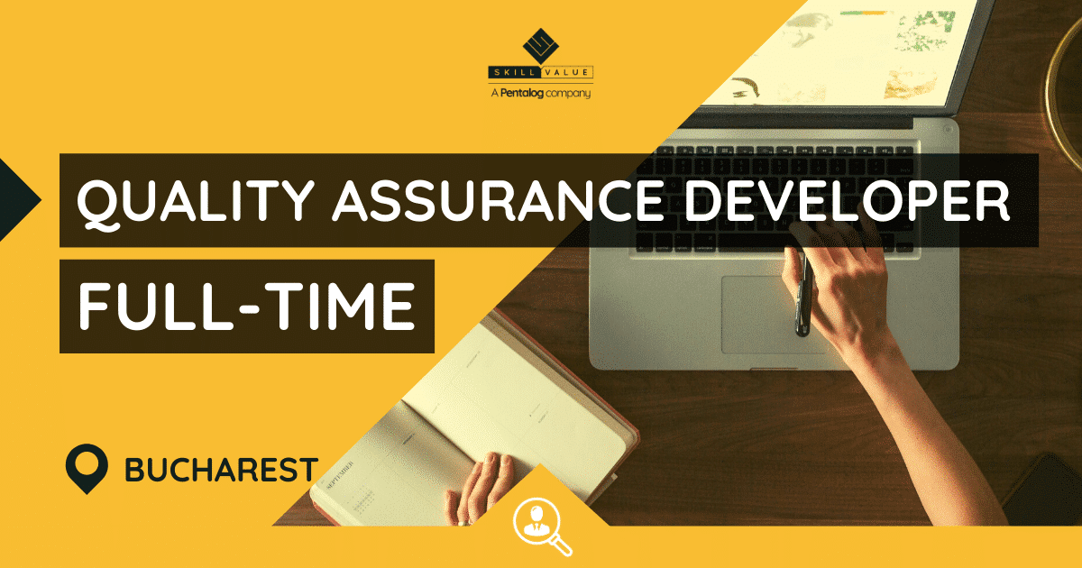 Quality Assurance Developer, Full-time Job in Bucharest