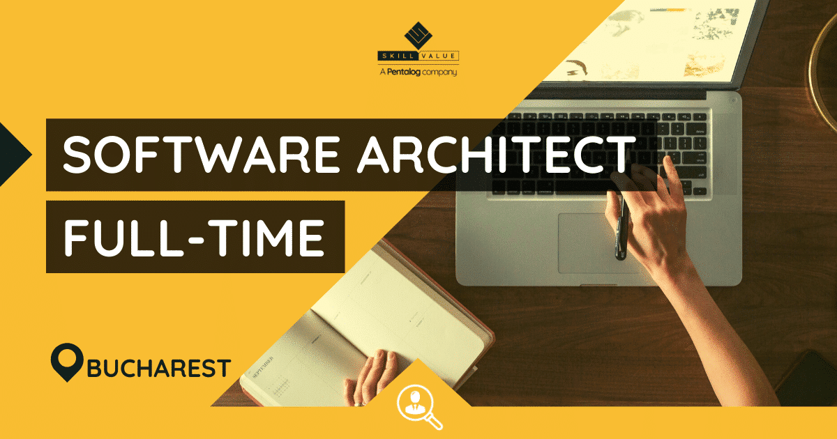 Software Architect – Full-Time Job, Bucharest