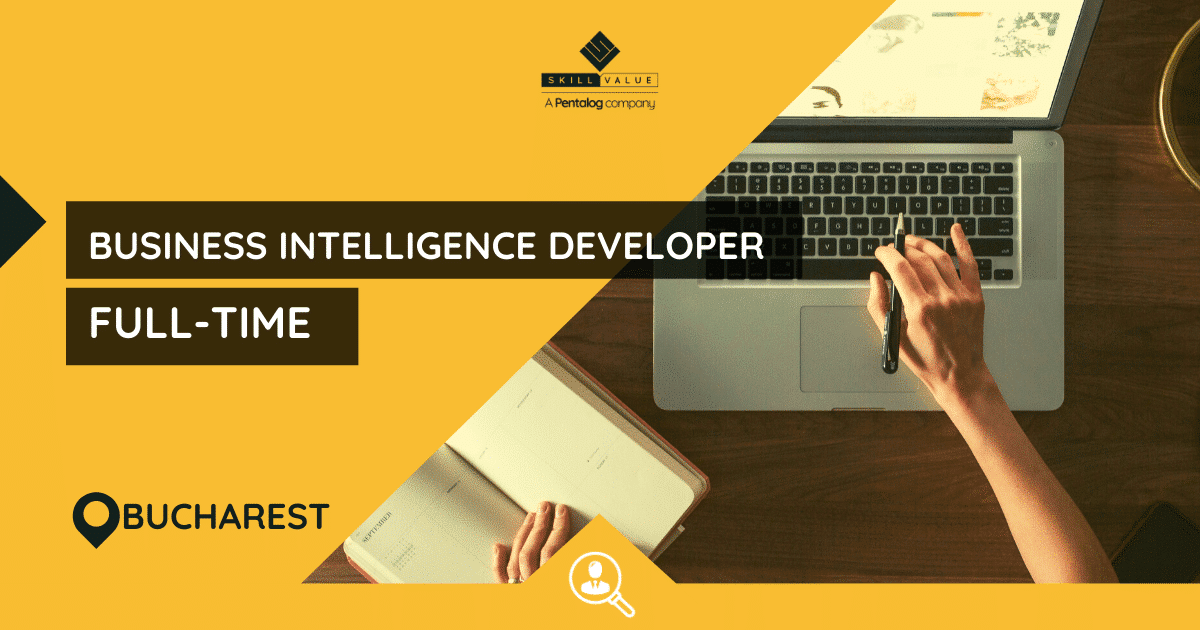 Business Intelligence Developer – Full-time job – Bucharest