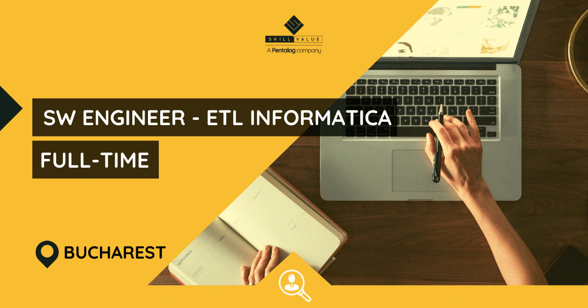 Software Engineer – ETL INFORMATICA- full-time job – Bucharest