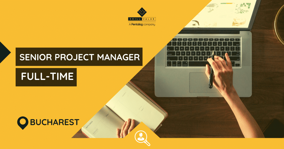 Senior Project Manager – Full-time job – Bucharest