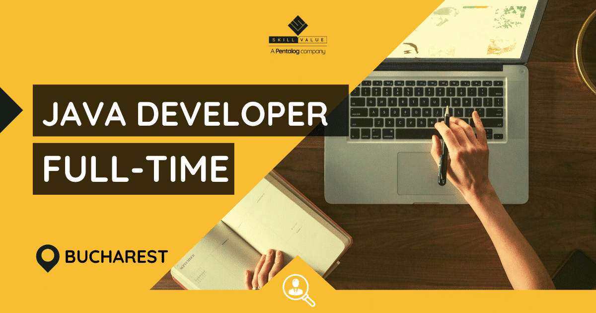 Java Developer – Full-time job – Bucharest