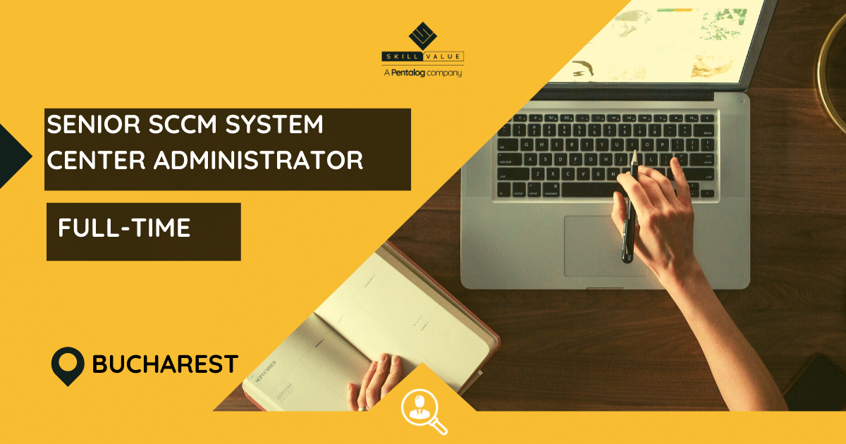 Senior SCCM System Center Administrator – full-time job – Bucharest