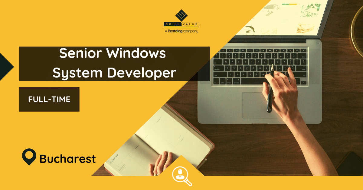 Senior Windows System Developer – Full-Time Job in Bucharest