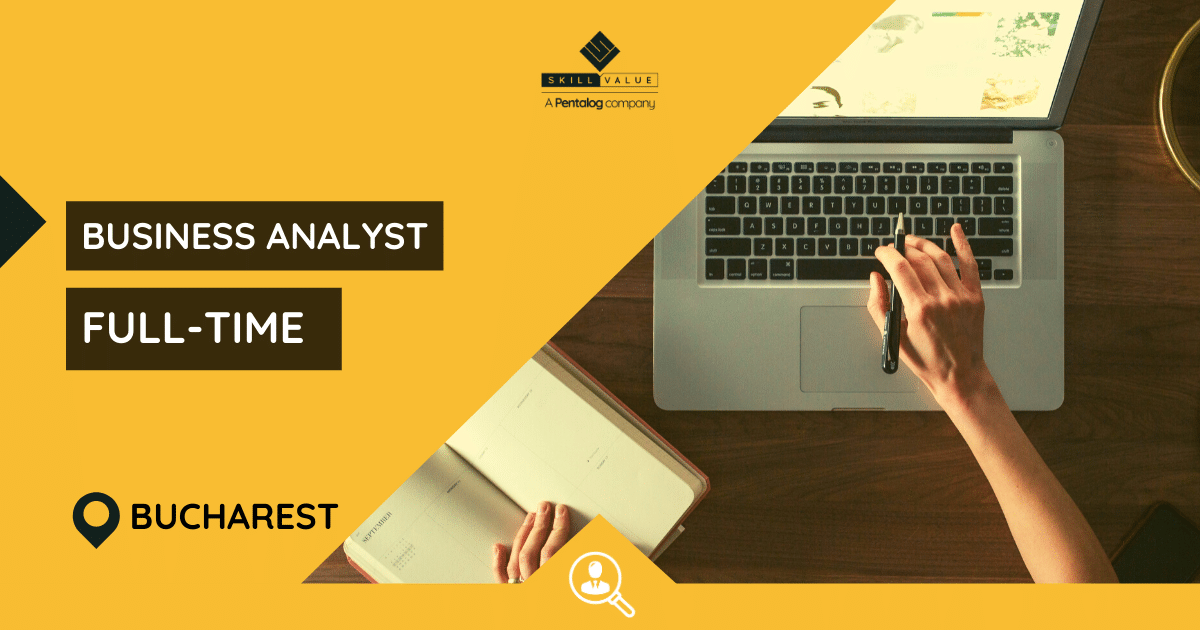 Business Analyst – Bucharest – Full-time Job