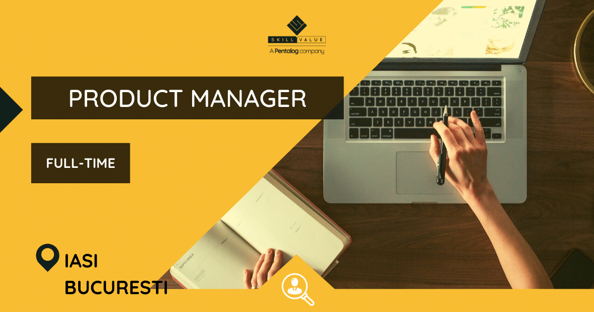 Product Manager – Full-Time Job, Bucharest, Iasi