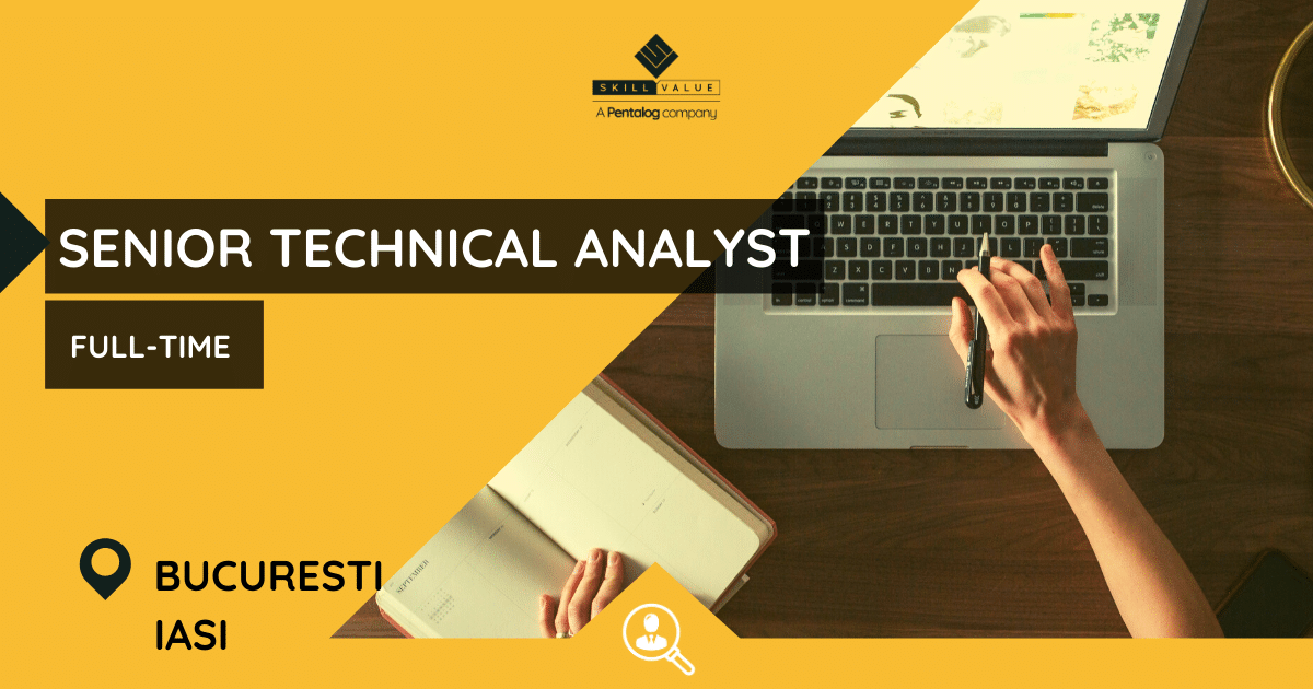 Senior Technical Analyst – Full-Time Job, Bucharest, Iasi