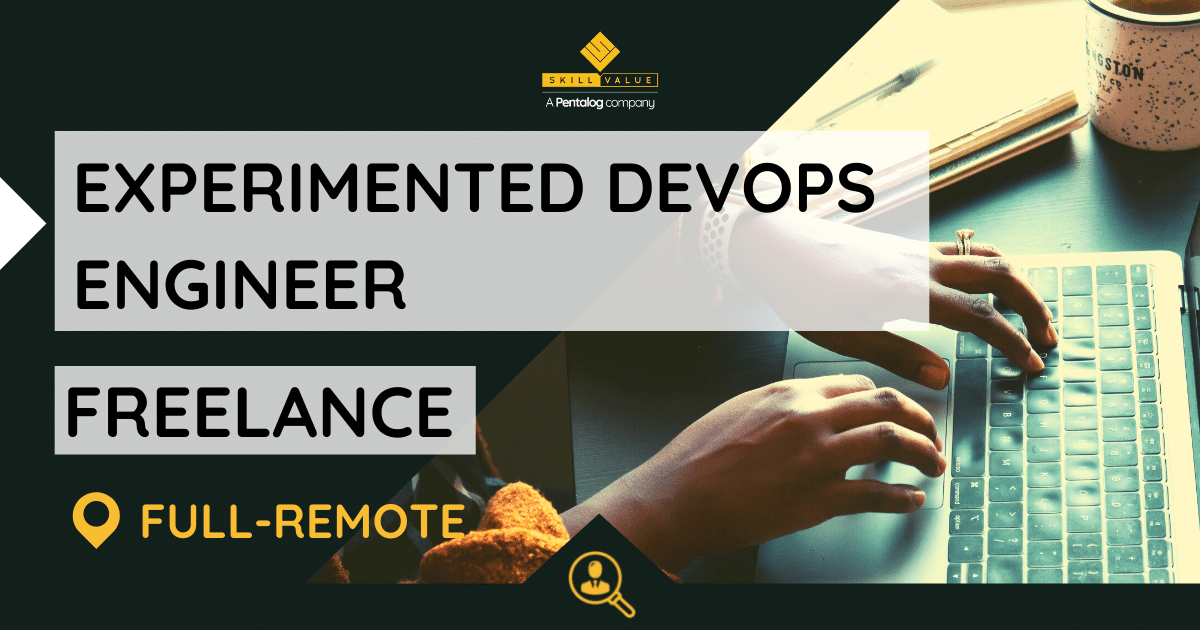 Experimented DevOps Engineer – FinTech – Mission Freelance – Full-Remote