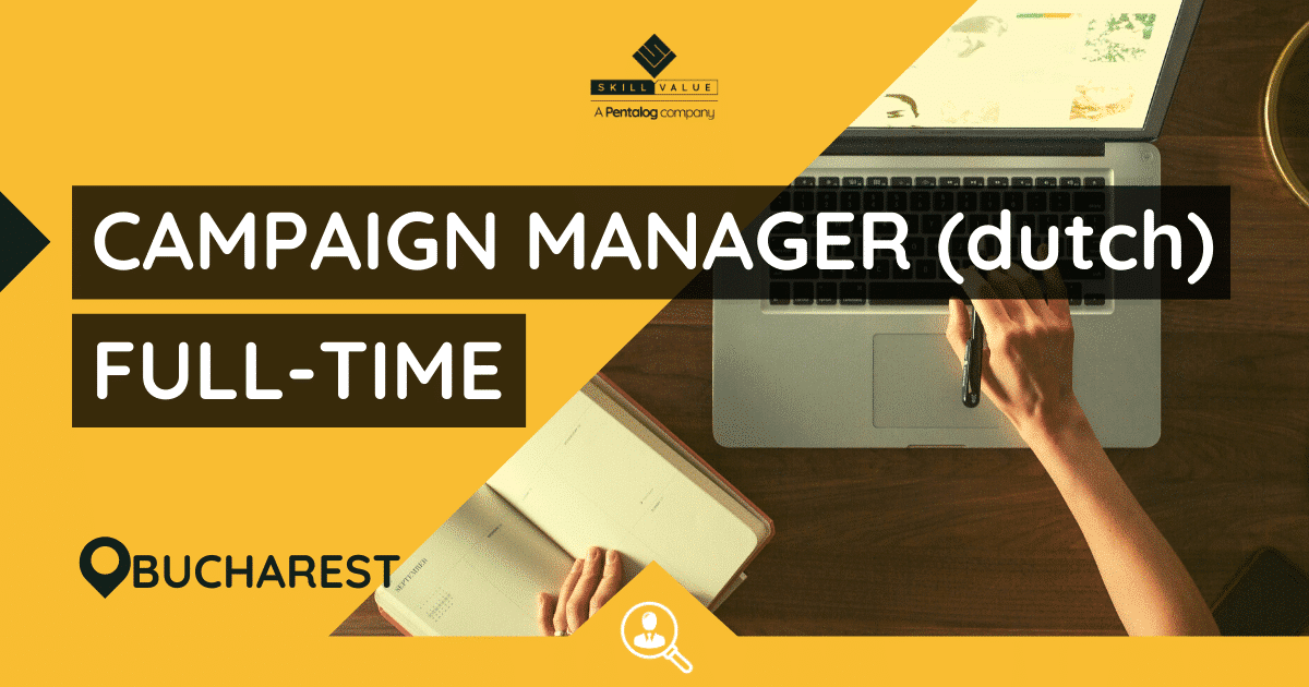 Campaign Manager with Dutch – Full-Time Job in Bucharest
