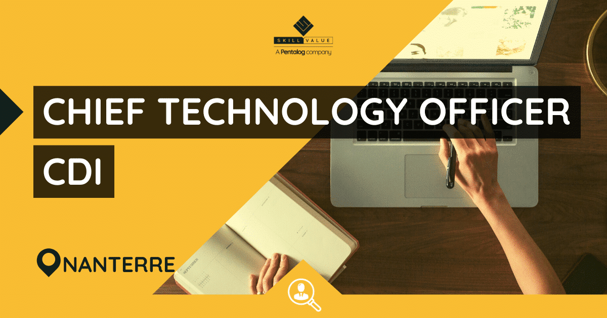 Chief Technology Officer – Poste CDI – Nanterre, Paris