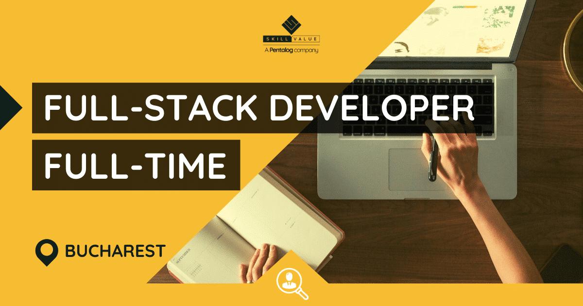 Senior Full-Stack Developer (backend focused) – Full-Time Job in Bucharest