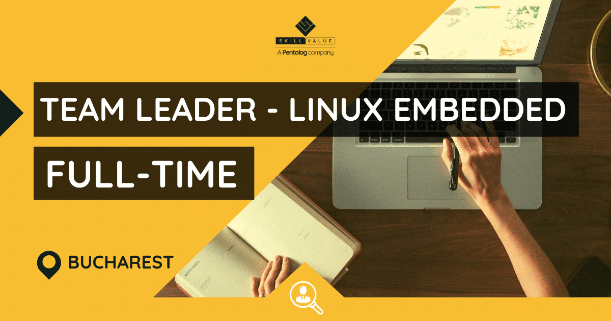 Team Leader – Linux Embedded with Android – Full-Time Job, Bucharest