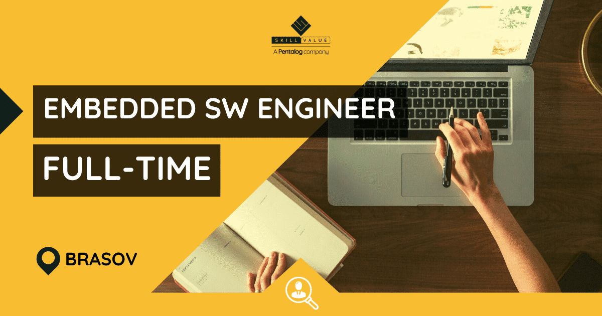 Embedded Software Engineer – Full-time job – Brasov